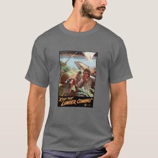 WW2 -- Keep That Lumber Coming! T-Shirt