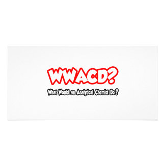 WWACD...What Would an Analytical Chemist Do? Picture Card
