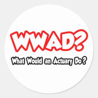 ¿WWAD… qué un actuario haría? Pegatina Redonda