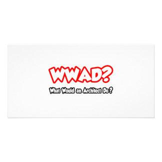 ¿WWAD… qué un arquitecto haría? Tarjetas Fotográficas Personalizadas