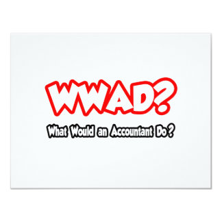 WWAD...What Would an Accountant Do? 4.25x5.5 Paper Invitation Card