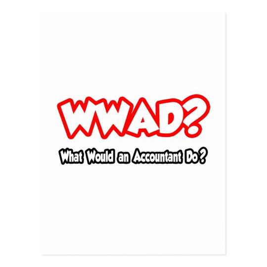 WWAD...What Would an Accountant Do? Postcard