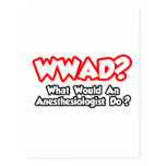 WWAD...What Would an Anesthesiologist Do? Postcard