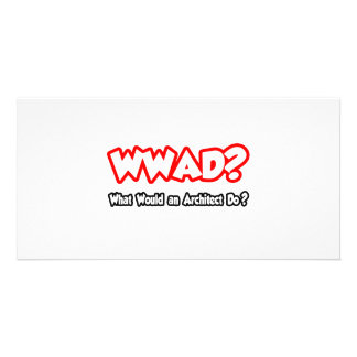 WWAD...What Would an Architect Do? Card