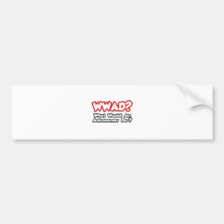 WWAD...What Would an Astronomer Do? Car Bumper Sticker