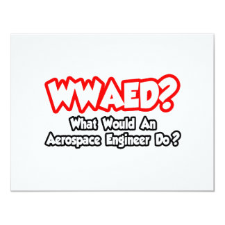 WWAED...What Would an Aerospace Engineer Do? Custom Announcement