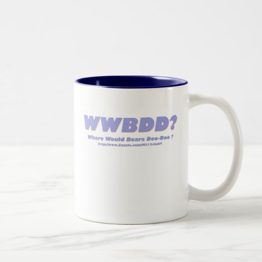 WWBDD? Where would bears doo-doo? Coffee Mugs