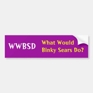 WWBSD, What Would Binky Sears Do? Car Bumper Sticker