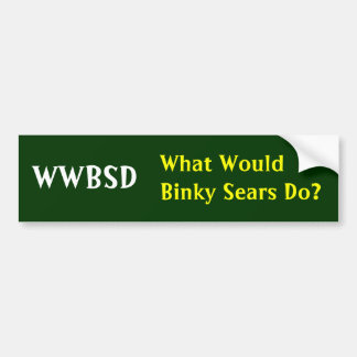 WWBSD, What Would Binky Sears Do? - Customized Car Bumper Sticker