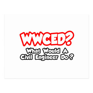 WWCED...What Would a Civil Engineer Do? Postcard