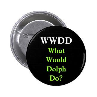 ¿WWDD, qué Dolph haría? Pin Redondo 5 Cm