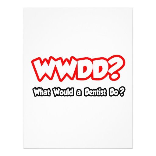 ¿WWDD… qué un dentista haría? Tarjetas Publicitarias