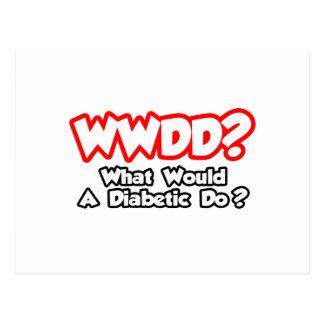 ¿WWDD… qué un diabético haría? Tarjeta Postal
