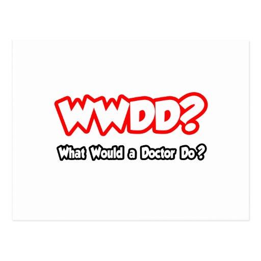 ¿WWDD… qué un doctor Do? Tarjetas Postales