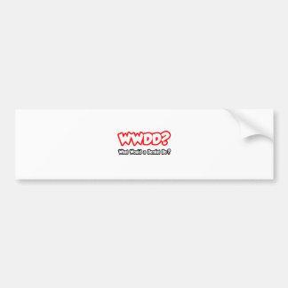 WWDD...What Would a Dentist Do? Car Bumper Sticker
