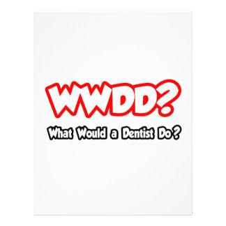 WWDD...What Would a Dentist Do? Letterhead
