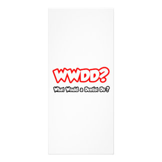 WWDD What Would a Dentist Do Personalized Rack Card