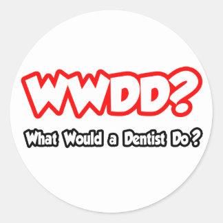 WWDD...What Would a Dentist Do? Classic Round Sticker