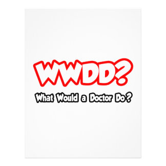 WWDD What Would a Doctor Do Flyers