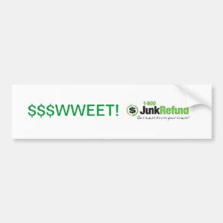 $$$WWEET! Junk Refund Bumper Sticker