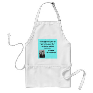 Wwerner Heisenberg quote Aprons