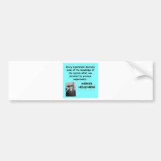 Wwerner Heisenberg quote Car Bumper Sticker