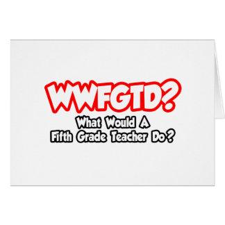 ¿WWFGTD… qué Fifth calificarían al profesor hacen? Felicitacion