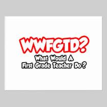 WWFGTD...What Would First Grade Teacher Do? Postcard