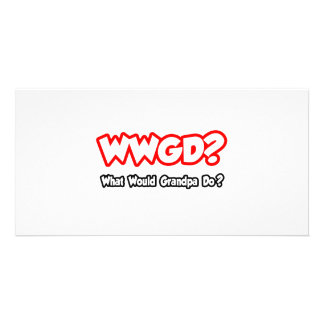 WWGD...What Would Grandpa Do? Customized Photo Card