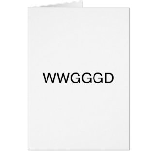 WWGGGD CARD