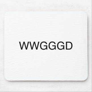 WWGGGD MOUSE PAD