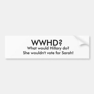 ¿WWHD? ¿, Qué Hillary haría?   Ella no Vo… Pegatina Para Auto