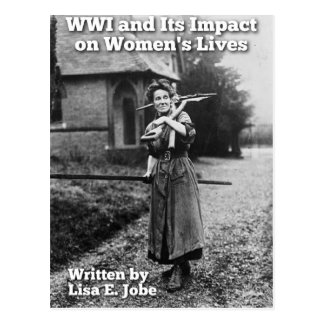 WWI and Its Impact on Women's Lives Postcard