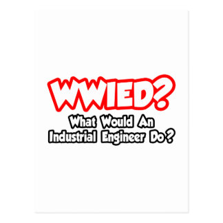 WWIED...What Would an Industrial Engineer Do? Postcard