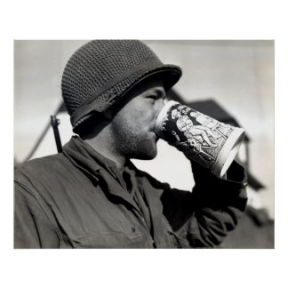 WWII American Soldier Drinking Beer Posters