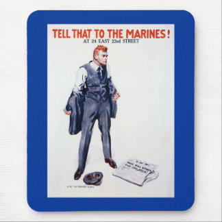 WWII Recruiting Poster Tell That To The Marines! Mouse Pad