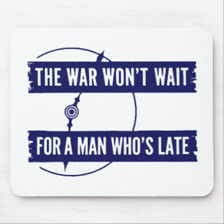 WWII The War Won't Wait Mouse Pad