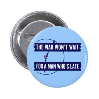 WWII The War Won't Wait Pinback Button
