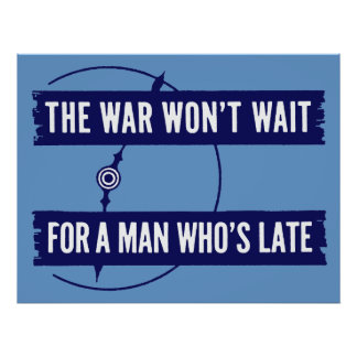 WWII The War Won't Wait Poster