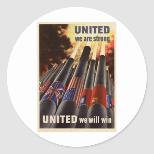 WWII United We Are Strong United We Will Win Classic Round Sticker