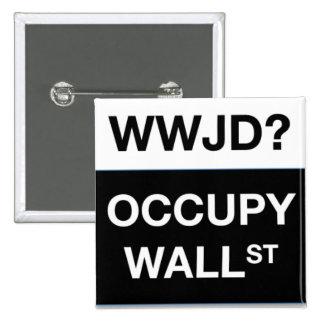 ¿WWJD Ocupe el botón cuadrado de Wall Street Pin