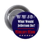 WWJD - Qué Jefferson haría los botones Pins