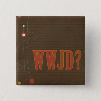 WWJD rust text whimsy Pinback Button