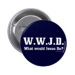 WWJD? What Would Jesus Do? 2 Inch Round Button