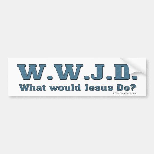 WWJD? What Would Jesus Do? Bumper Sticker