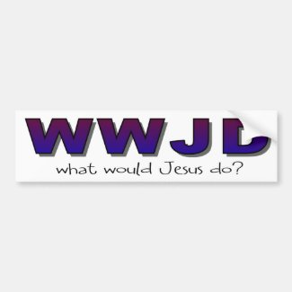 """""""WWJD"""" What would Jesus do Bumper Stickers"""