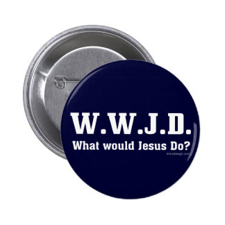 WWJD? What Would Jesus Do? Pinback Button