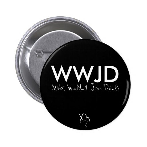 WWJD, (What Wouldn't Jesus Drink), Xfer Button
