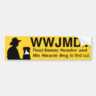 WWJMD - What Would Jimmy Mender Do? bumper sticker