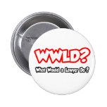 ¿WWLD… qué un abogado haría? Pins